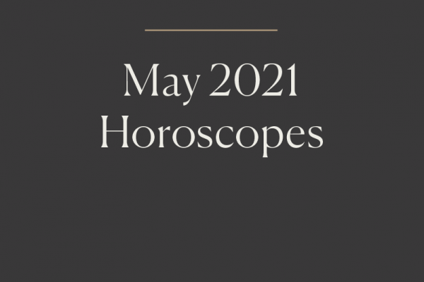 Horoscopes May 2021
